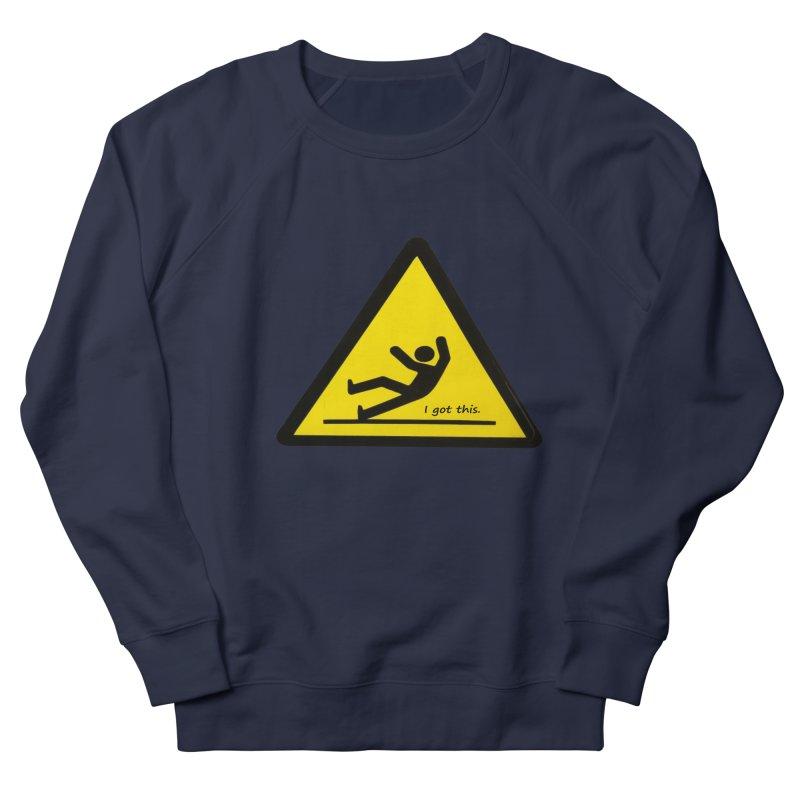 You got this. Women's Sweatshirt by terryann's Artist Shop