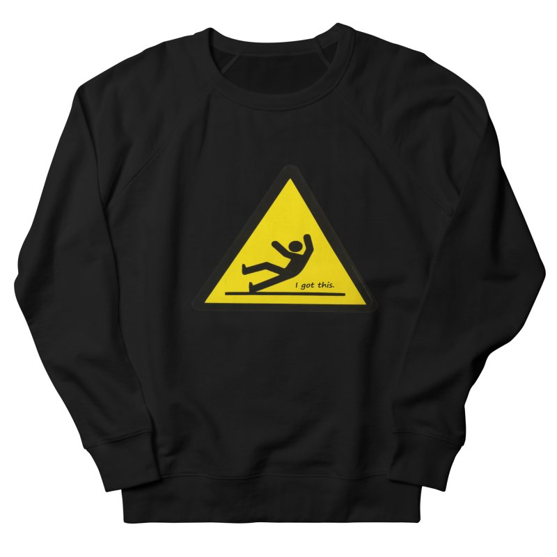 You got this. Men's Sweatshirt by terryann's Artist Shop