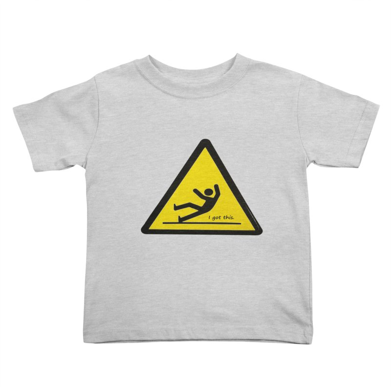 You got this. Kids Toddler T-Shirt by terryann's Artist Shop