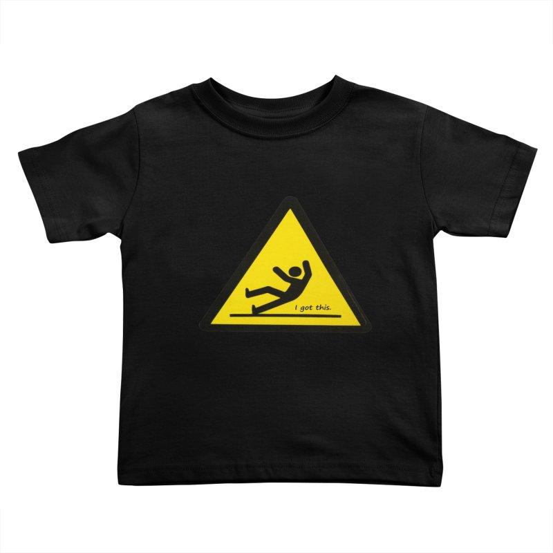 You got this. Kids Toddler T-Shirt by terryann's Artist Shop