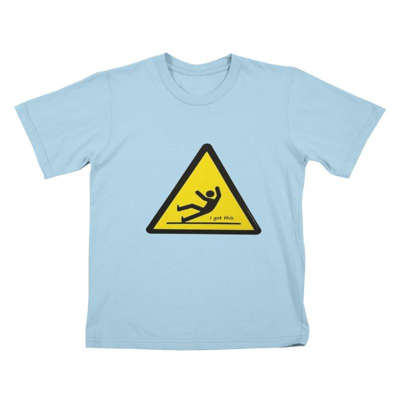 You got this. Kids T-Shirt by terryann's Artist Shop
