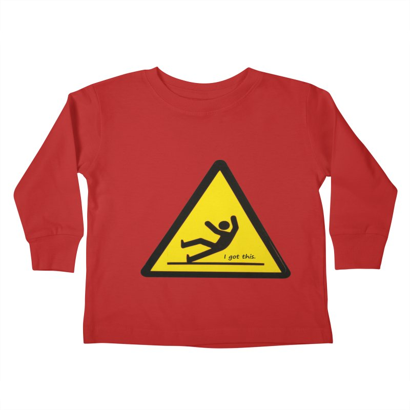You got this. Kids Toddler Longsleeve T-Shirt by terryann's Artist Shop