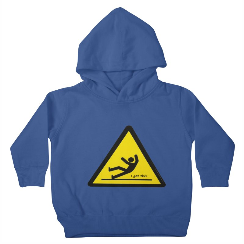 You got this. Kids Toddler Pullover Hoody by terryann's Artist Shop