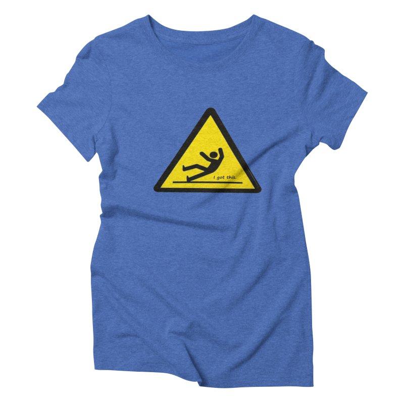 You got this. Women's Triblend T-shirt by terryann's Artist Shop