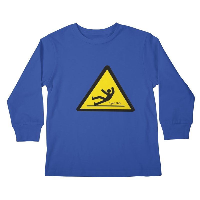 You got this. Kids Longsleeve T-Shirt by terryann's Artist Shop