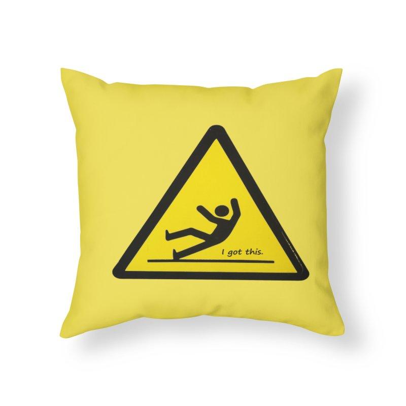 You got this. Home Throw Pillow by terryann's Artist Shop