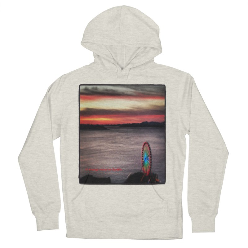 It never rains in Seattle! Women's Pullover Hoody by terryann's Artist Shop