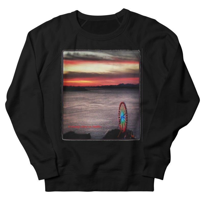 It never rains in Seattle! Women's Sweatshirt by terryann's Artist Shop