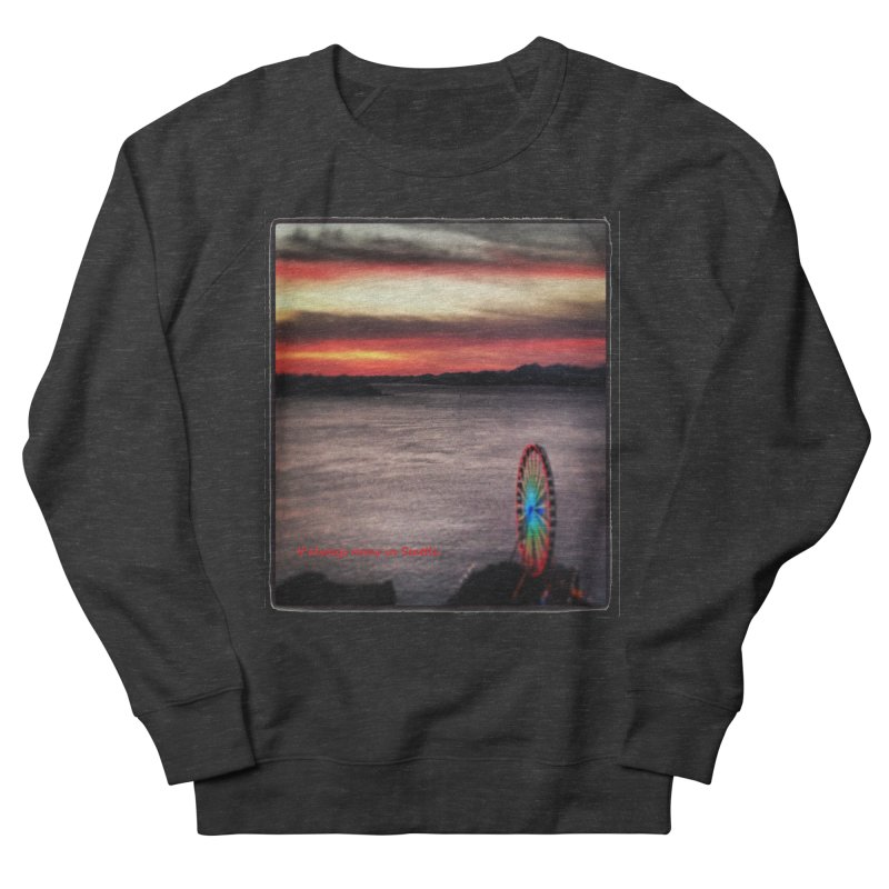It never rains in Seattle! Men's Sweatshirt by terryann's Artist Shop