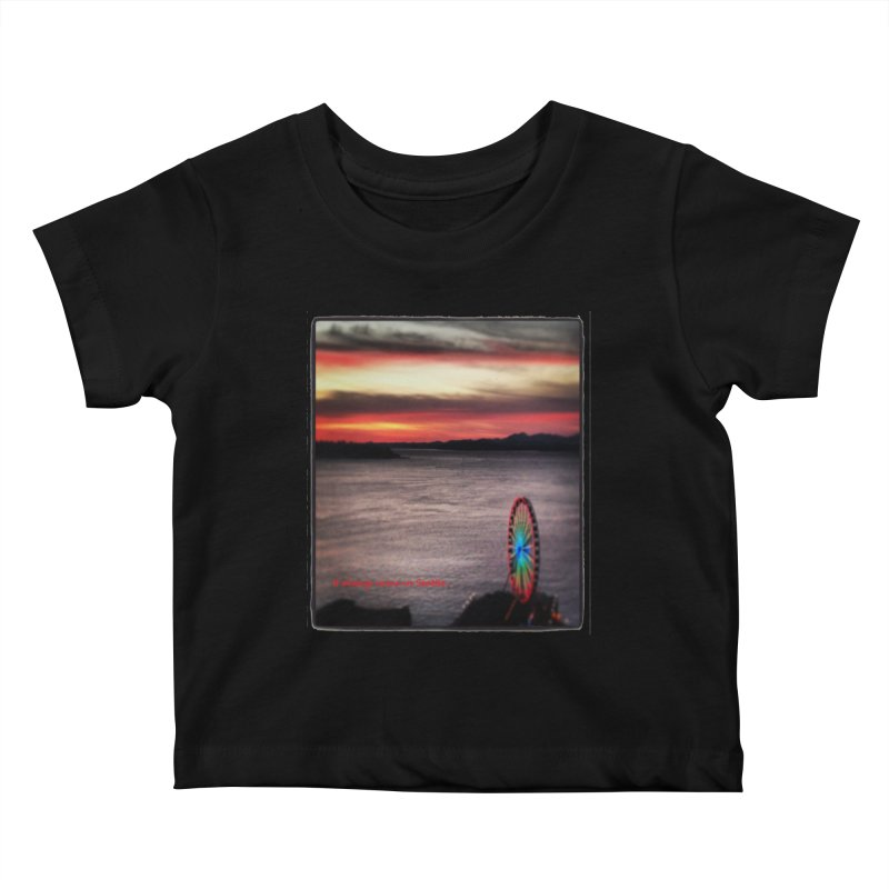 It never rains in Seattle! Kids Baby T-Shirt by terryann's Artist Shop