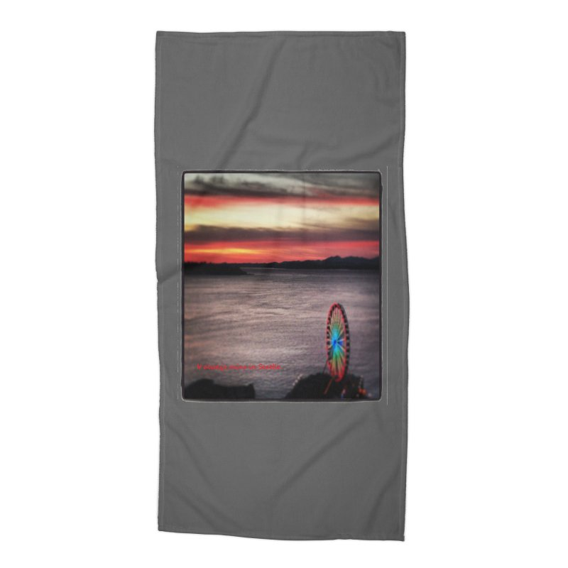 It never rains in Seattle! Accessories Beach Towel by terryann's Artist Shop