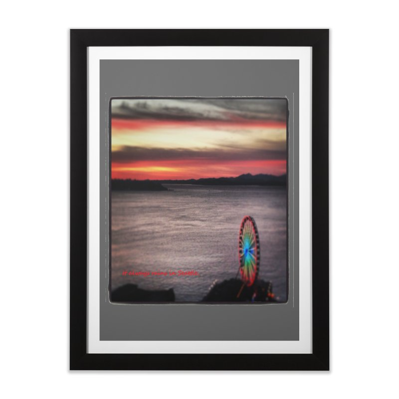 It never rains in Seattle! Home Framed Fine Art Print by terryann's Artist Shop