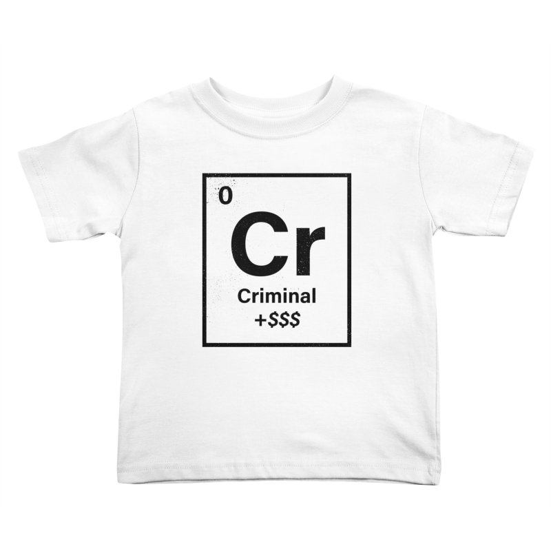 The Criminal Element Kids Toddler T-Shirt by Shop TerryMakesStuff