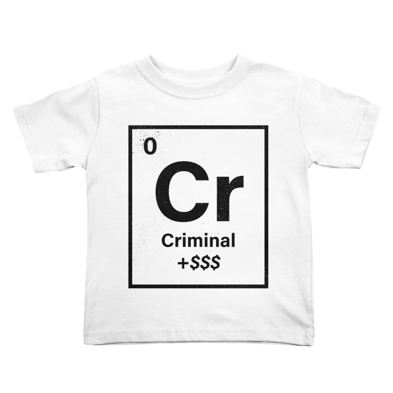 The Criminal Element Kids Toddler T-Shirt by Shop TerryMakesStuff
