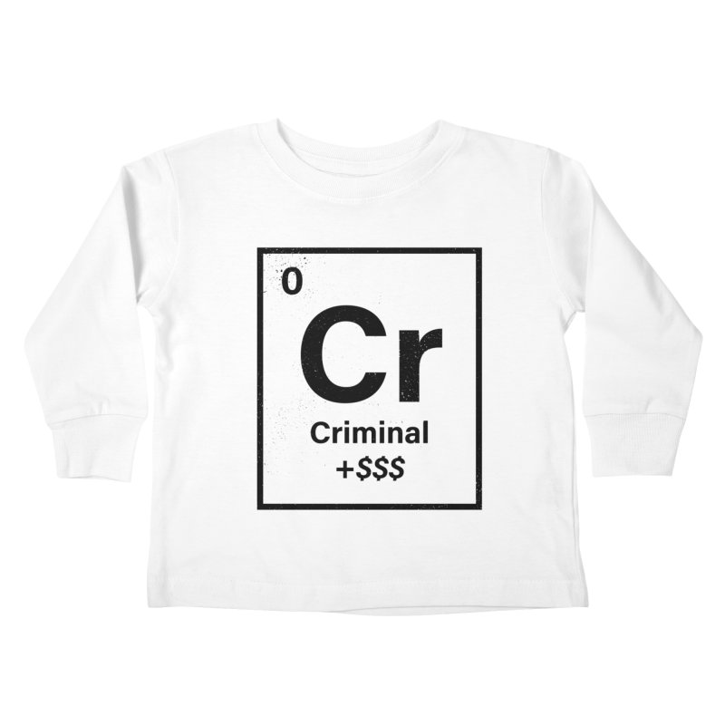The Criminal Element Kids Toddler Longsleeve T-Shirt by Shop TerryMakesStuff