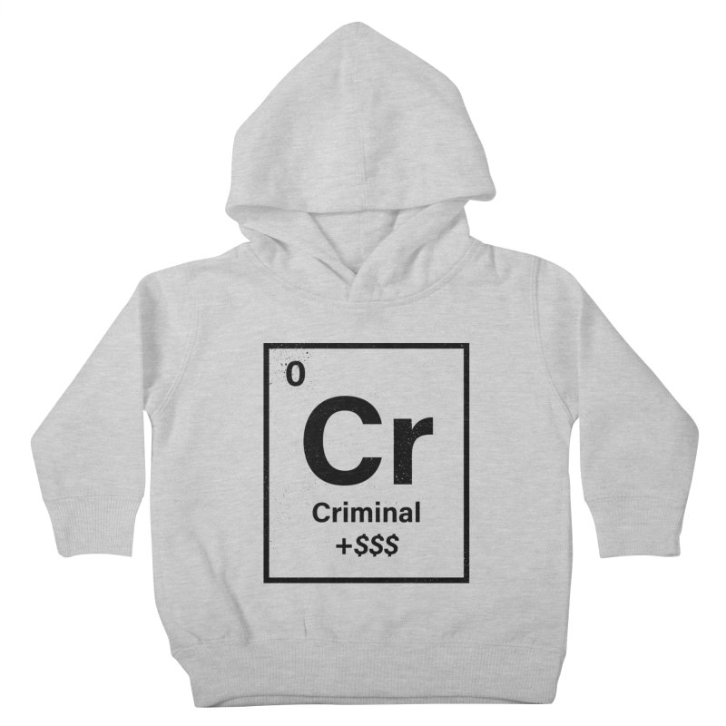 The Criminal Element Kids Toddler Pullover Hoody by Shop TerryMakesStuff