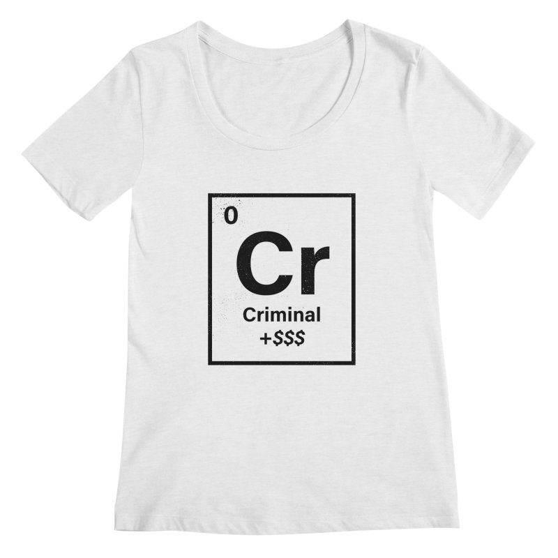 The Criminal Element Women's Regular Scoop Neck by Shop TerryMakesStuff