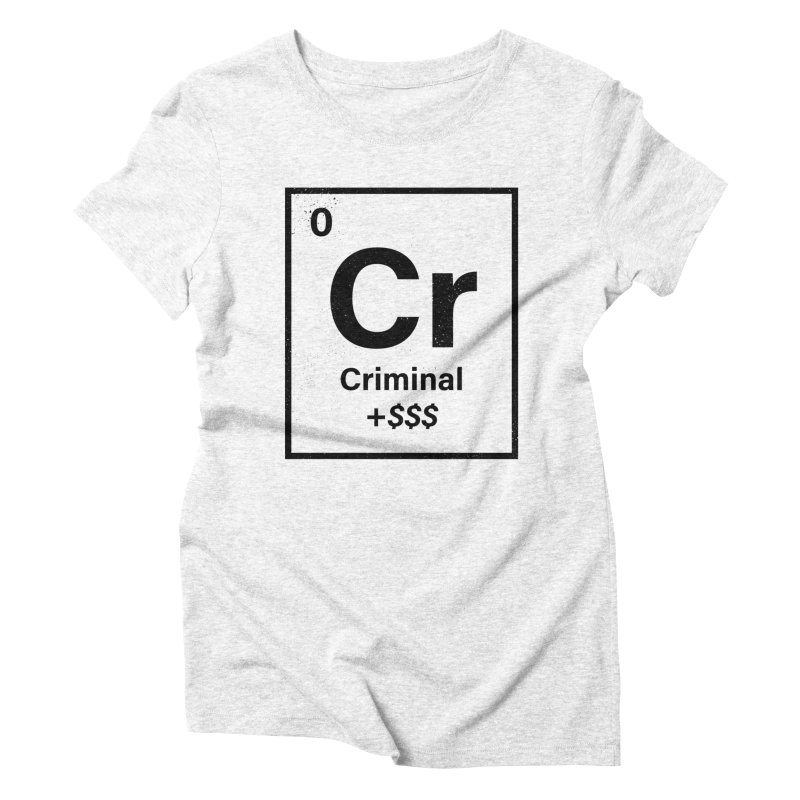 The Criminal Element Women's Triblend T-shirt by Shop TerryMakesStuff