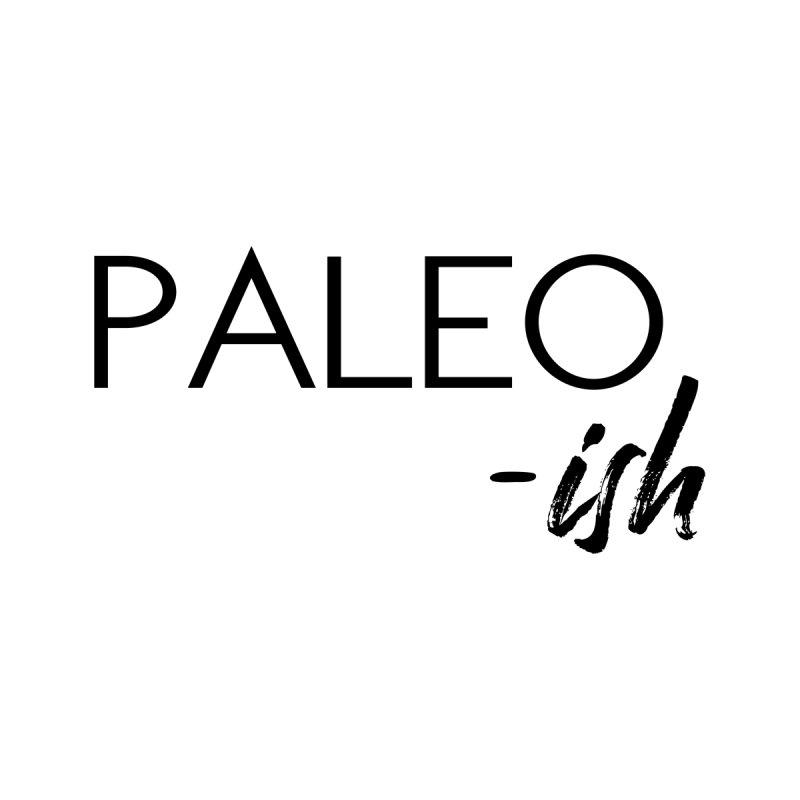 Paleo-Ish Black Lettering Women's Sweatshirt by thatishlife's Artist Shop