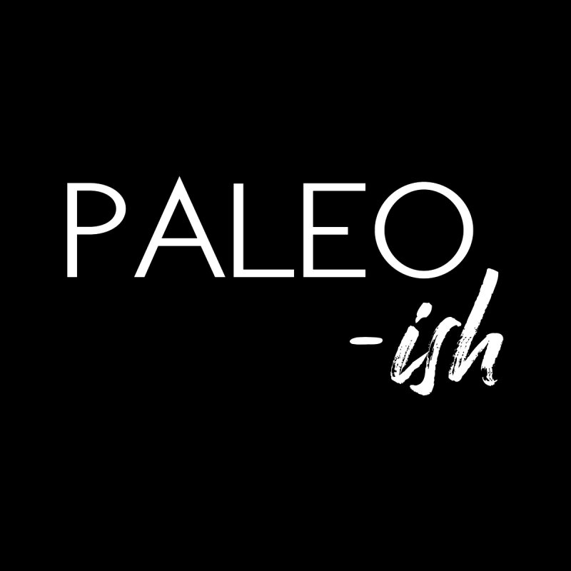 Paleo-Ish White Lettering Women's T-Shirt by thatishlife's Artist Shop