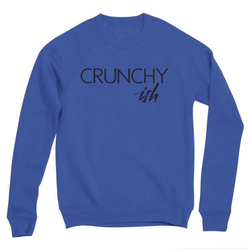 Crunchy-Ish Black Lettering Women's Sweatshirt by thatishlife's Artist Shop