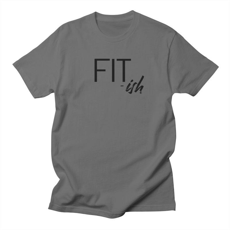 Fit-Ish Black Lettering Men's T-Shirt by thatishlife's Artist Shop