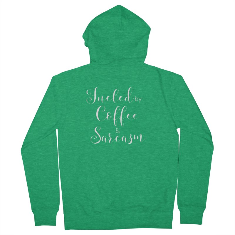 Fueled by Coffee and Sarcasm Women's Zip-Up Hoody by thatishlife's Artist Shop