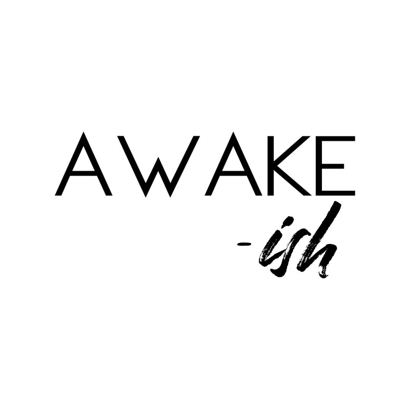 Awake-ish Black Lettering Accessories Mug by thatishlife's Artist Shop