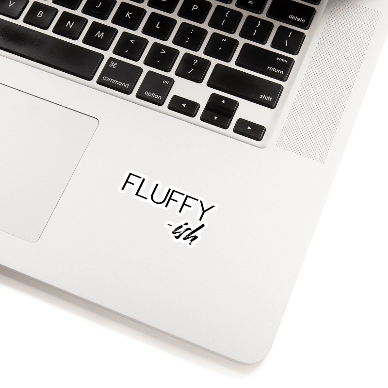 Fluffy-Ish Black Lettering Accessories Sticker by thatishlife's Artist Shop