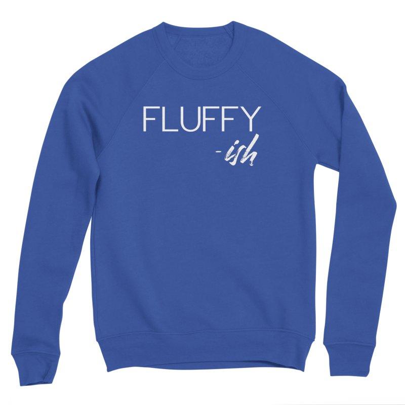 Fluffy-Ish White Lettering Women's Sweatshirt by thatishlife's Artist Shop
