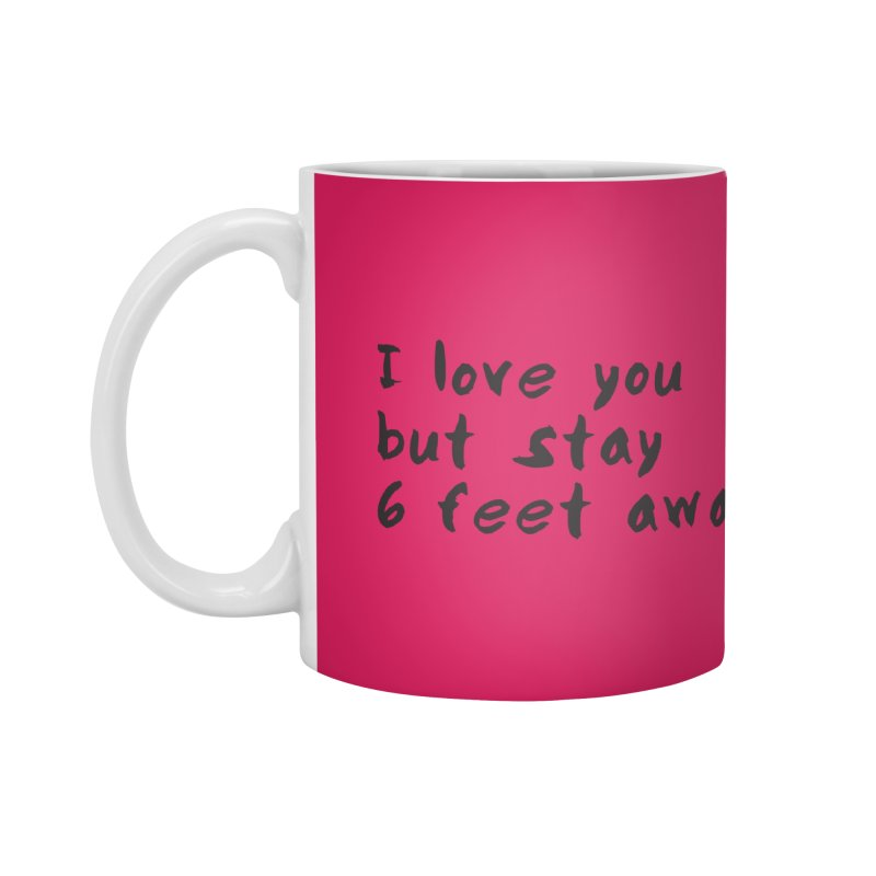 Social Distancing Kind Of Love Accessories Standard Mug by thatssotampa's Artist Shop
