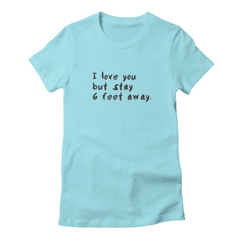 Social Distancing Kind Of Love Women's Fitted T-Shirt by thatssotampa's Artist Shop