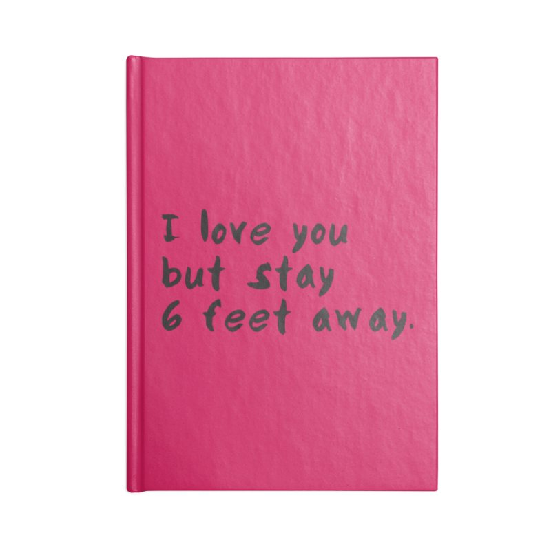 Social Distancing Kind Of Love Accessories Lined Journal Notebook by thatssotampa's Artist Shop
