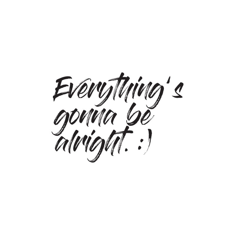 Everything's gonna be alright Men's T-Shirt by thatssotampa's Artist Shop