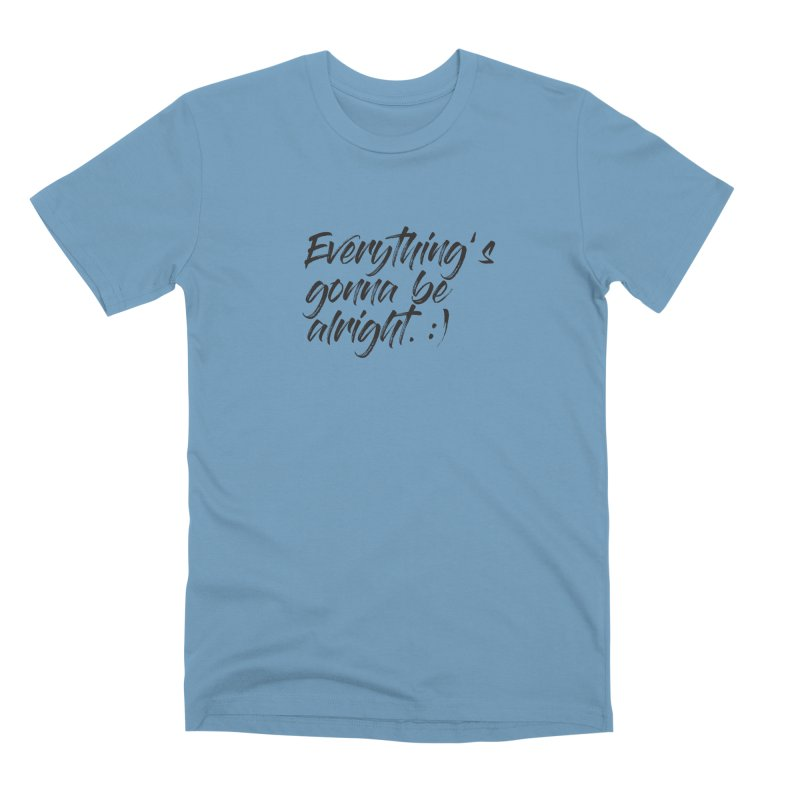 Everything's gonna be alright Men's Premium T-Shirt by thatssotampa's Artist Shop