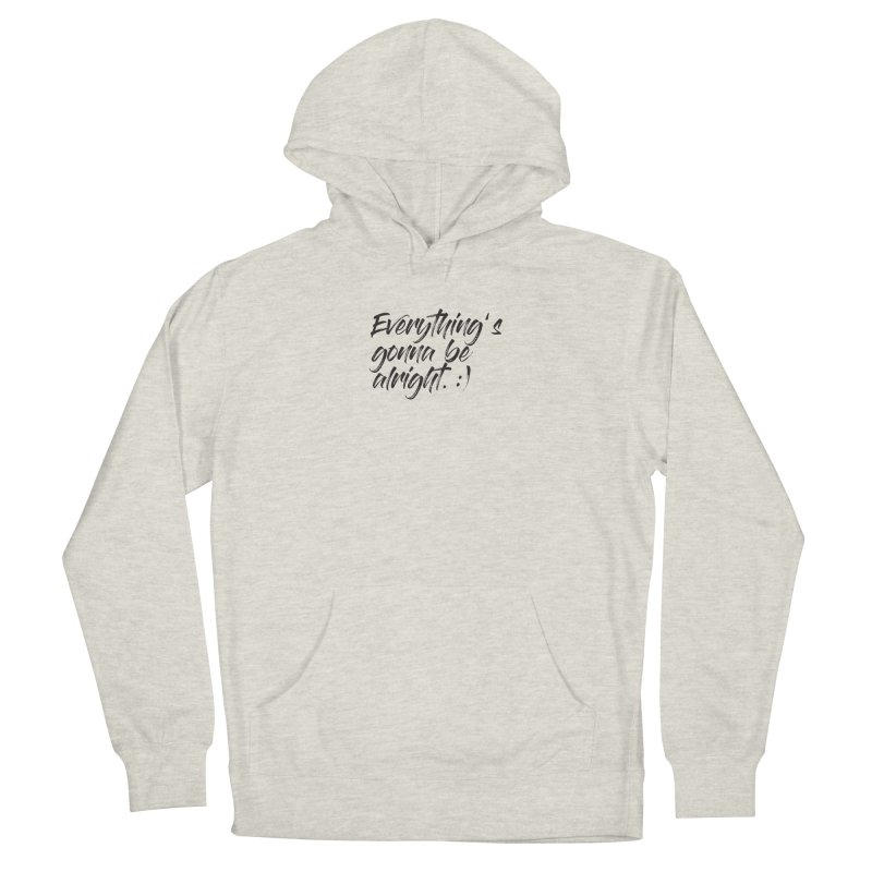 Everything's gonna be alright Men's Pullover Hoody by thatssotampa's Artist Shop