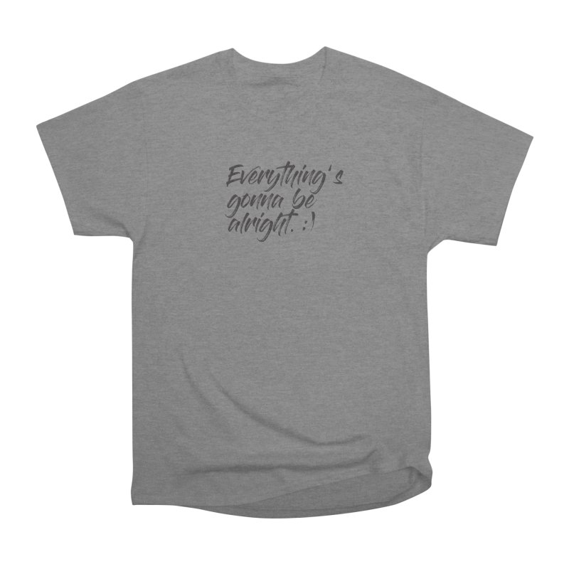 Everything's gonna be alright Women's Heavyweight Unisex T-Shirt by thatssotampa's Artist Shop