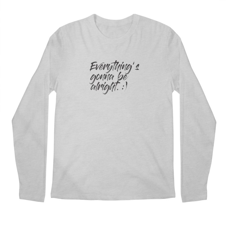 Everything's gonna be alright Men's Regular Longsleeve T-Shirt by thatssotampa's Artist Shop