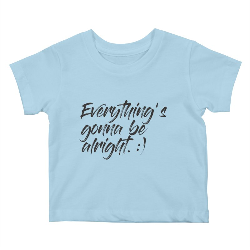 Everything's gonna be alright Kids Baby T-Shirt by thatssotampa's Artist Shop
