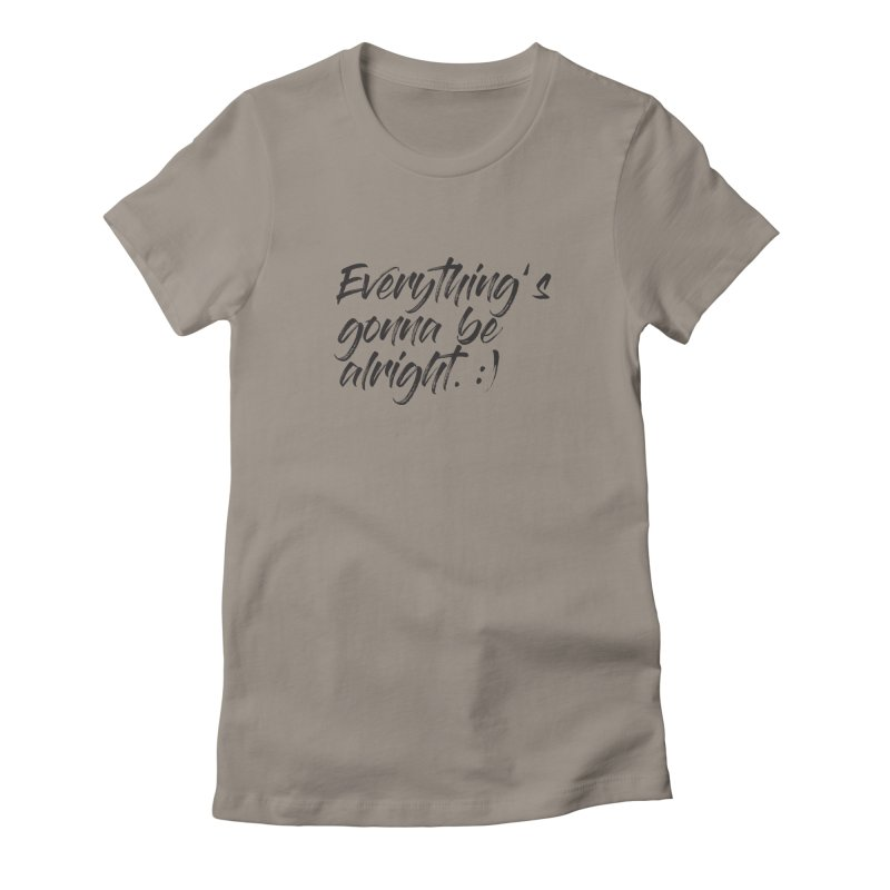 Everything's gonna be alright Women's T-Shirt by thatssotampa's Artist Shop