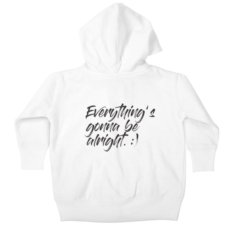 Everything's gonna be alright Kids Baby Zip-Up Hoody by thatssotampa's Artist Shop