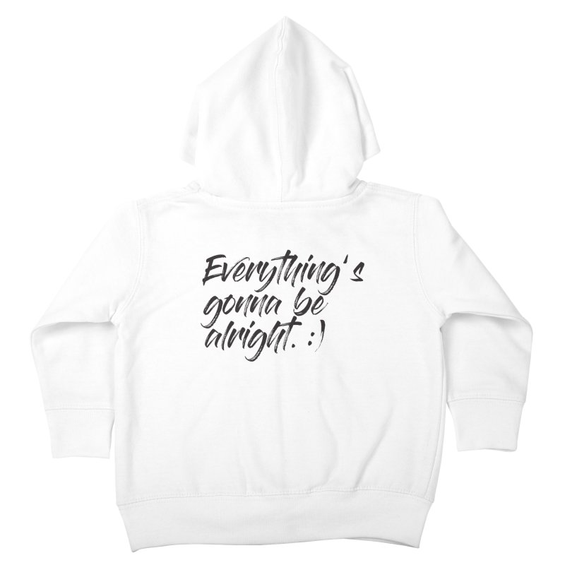 Everything's gonna be alright Kids Toddler Zip-Up Hoody by thatssotampa's Artist Shop
