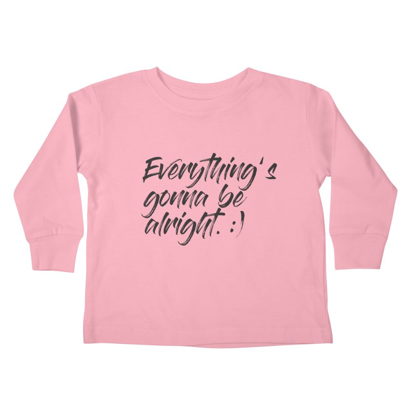 Everything's gonna be alright Kids Toddler Longsleeve T-Shirt by thatssotampa's Artist Shop