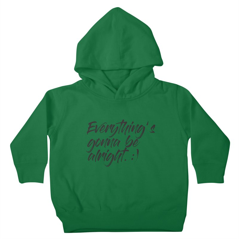 Everything's gonna be alright Kids Toddler Pullover Hoody by thatssotampa's Artist Shop