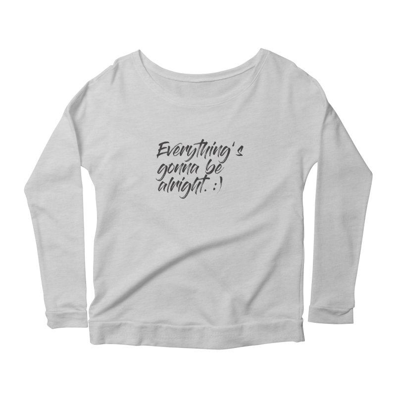 Everything's gonna be alright Women's Scoop Neck Longsleeve T-Shirt by thatssotampa's Artist Shop