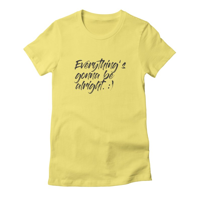 Everything's gonna be alright Women's Fitted T-Shirt by thatssotampa's Artist Shop