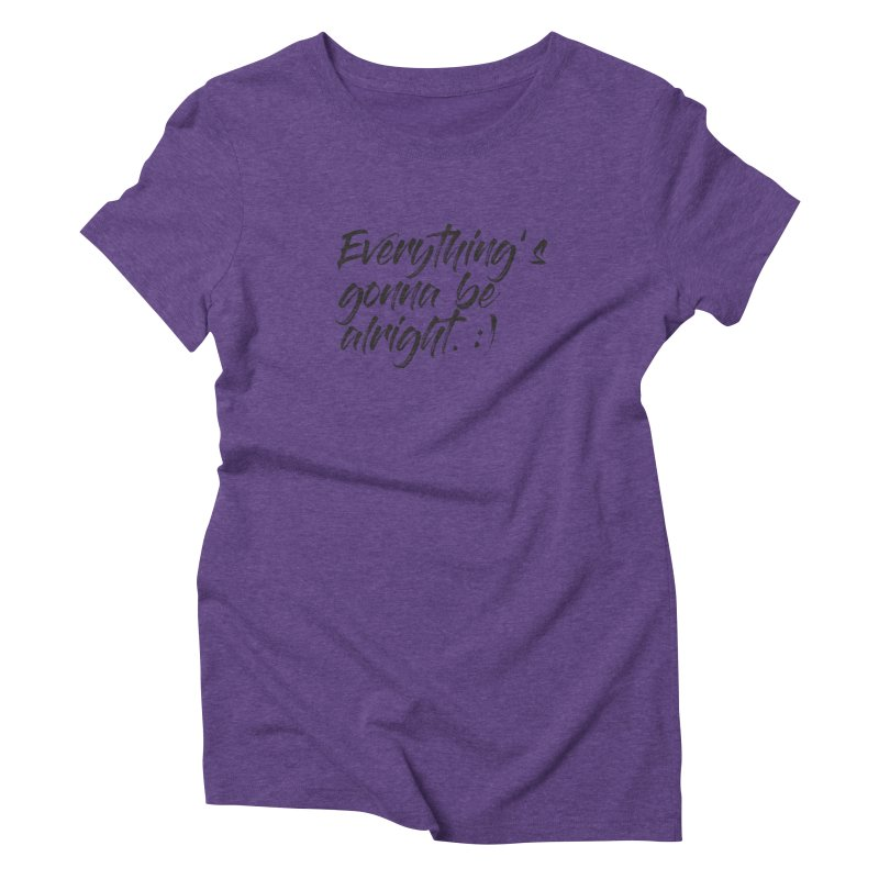 Everything's gonna be alright Women's Triblend T-Shirt by thatssotampa's Artist Shop