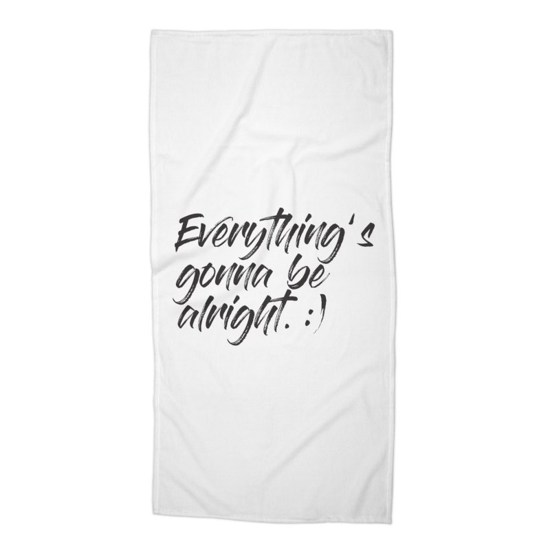 Everything's gonna be alright Accessories Beach Towel by thatssotampa's Artist Shop