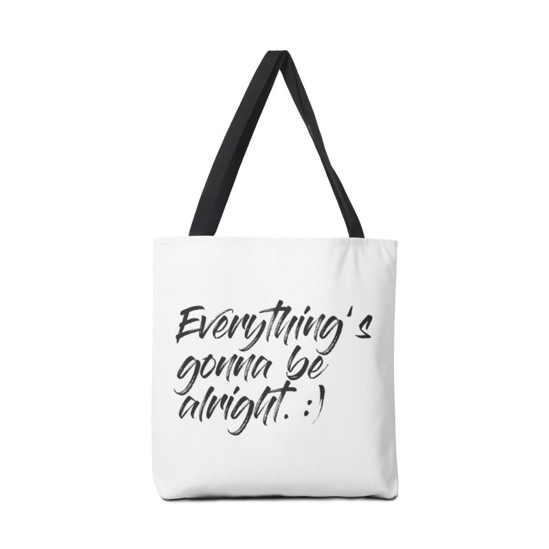 Everything's gonna be alright Accessories Tote Bag Bag by thatssotampa's Artist Shop