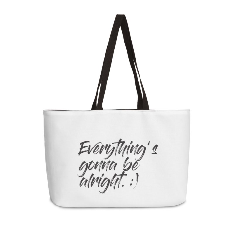 Everything's gonna be alright Accessories Weekender Bag Bag by thatssotampa's Artist Shop